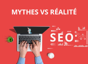 Top 15 des mythes en référencement naturel
